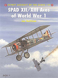 Osprey Publishing SPAD XII/XIII Aces of WWI -- Military History Book -- #ace47