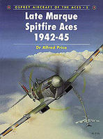Osprey-Publishing Late Marque Spitfire Aces 1942-45 Military History Book #ace5