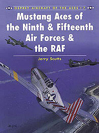 Osprey Publishing Mustang Aces of the 9th and 15th Air Forces and the RAF -- Military History Book -- #ace7