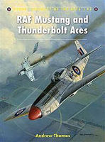 Osprey-Publishing RAF Mustang and Thunderbolt Aces Military History Book #ace93