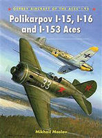 Osprey-Publishing Polikarpov I-15, I-16, and I-153 Aces Military History Book #ace95