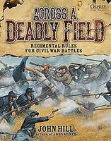 Osprey-Publishing Across a Deadly Field - Regimental Rules for Civil War Battles Military History Book #acw1