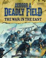 Osprey-Publishing Across a Deadly Field - The War in the East Military History Book #acw2