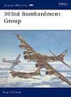 Osprey-Publishing Aviation Elite 303rd Bombardment Group Military History Book #ae11
