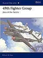 Osprey-Publishing Aviation Elite - 49th Fighter Group Aces of the Pacific Military History Book #ae14