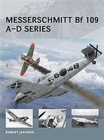 Osprey-Publishing Air Vanguard - Messerschmitt Bf 109 A-D Series Military History Book #avg18