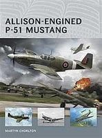 Osprey-Publishing Air Vanguard - Allison-Engined P-51 Mustang Military History Book #avg1