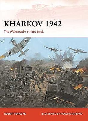 Osprey-Publishing Campaign - Kharkov 1942 The Wehrmacht Strikes Back Military History Book #c254