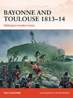 Osprey-Publishing Campaign - Bayonne & Toulouse 1813-14 Wellington Invades France Military History Book #c266