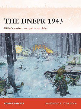 Osprey Publishing Campaign- The Dnepr 1943 Hitler's Eastern Rampart Crumbles -- Military History Book -- #c291