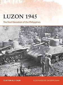 Osprey Publishing Campaign- Luzon 1945 The Final Liberation of the Philippines