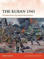 Osprey-Publishing Campaign- The Kuban 1943 The Wehrmacht's Last Stand in the Caucasus