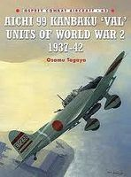 Osprey-Publishing Combat Aircraft Aichi 99 Kanbaku Val Units 1937-42 Military History Book #ca63