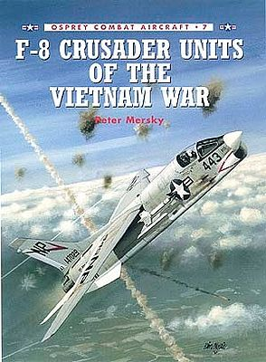 Osprey-Publishing Combat Aircraft - F8 Crusader Units of the Vietnam War Military History Book #ca7