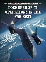 Osprey-Publishing Combat Aircraft Lockheed SR71 Operations in The Far East Military History Book #ca76