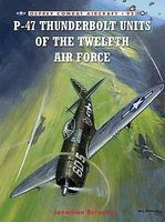Osprey-Publishing Combat Aircraft P47 Thunderbolt Units of the 12th AF Military History Book #ca92