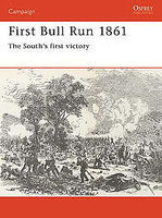 First Bull Run 1861 The South's First Victory Military History Book #cam10