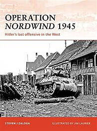 Osprey Publishing Operation Nordwind 1945 -- Military History Book -- #cam223