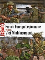 Osprey-Publishing Combat- French Foreign Legionnaire vs Viet Minh Insurgent North Vietnam 1948-52