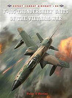 Osprey-Publishing F-105 Thunderchief Units of the Vietnam War Military History Book #com84