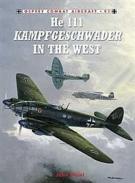 Osprey Publishing He-111 Kampfgeschwader in the West -- Military History Book -- #com91