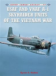 Osprey-Publishing USAF and VNAF A-1 Skyraider Units of the Vietnam War Military History Book #com97