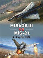 Osprey-Publishing Mirage III Vs MiG-21 6 Day War Military History Book #due28