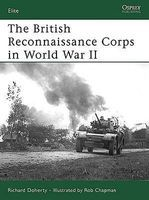 Osprey-Publishing The British Reconnaissance Corps in WWII Military History Book #e152