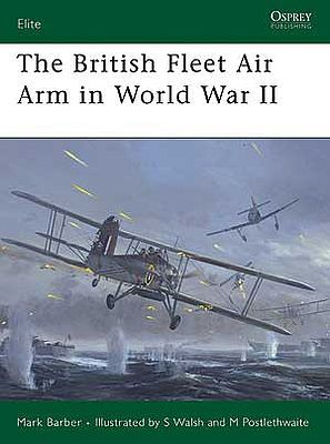 Osprey-Publishing The British Fleet Air Arm in WWII Military History Book #e165