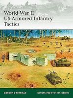 Osprey-Publishing WWII US Armored Infantry Tactics Military History Book #e176