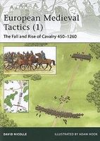 Osprey-Publishing European Medieval Tactics (1) Fall & Rise of Cavalry 450-1260 Military Histor #e185