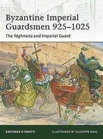 Osprey-Publishing Byzantine Imperial Guardsmen 925-1025 Taghmata & Imperial Guard Military History Book #e187
