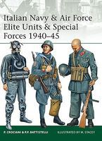 Osprey-Publishing Italian Navy & Air Force Elite Units & Special Forces 1940-45 Military History Book #e191