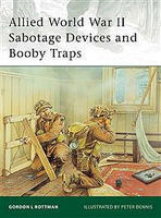 Osprey-Publishing Allied WWII Sabotage Devices and Booby Traps Military History Book #eli184