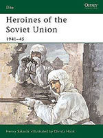 Osprey-Publishing Soviet Union Heroines 1941-45 Military History Book #eli90