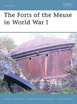 Osprey-Publishing The Forts of the Meuse WWI Military History Book #for60
