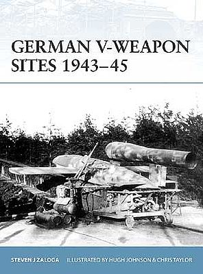 Osprey Publishing German V-Weapon Sites 1943-45 -- Military History Book -- #for72