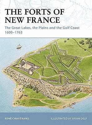 Osprey Publishing The Forts of New France -- Military History Book -- #for93