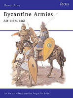 Osprey-Publishing Byzantine Armies AD 1118-1461 Military History Book #maa287