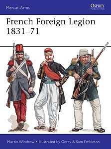 Osprey Publishing Men at Arms- French Foreign Legion 1831-71