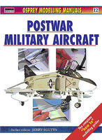 Osprey-Publishing Postwar Military Aircraft Modelling Manual #man12