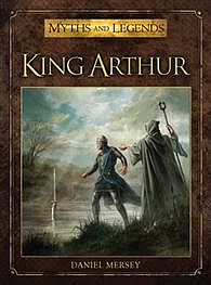Osprey Publishing King Arthur -- Myths and Legends Book -- #mld4