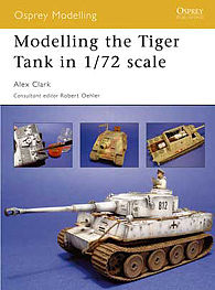 Osprey-Publishing Modelling the Tiger Tank in 1/72 Scale Modelling Manual #mod28