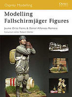 Osprey-Publishing Modelling Fallschirmjager Figures Modelling Manual #mod31