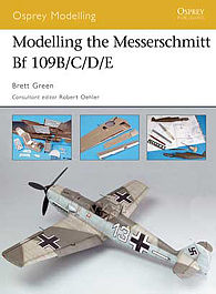 Osprey-Publishing Modelling the Messerschmitt Bf 109B/C/D/E Modelling Manual #mod32