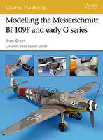 Osprey-Publishing Modelling the Messerschmitt Bf 109F and Early G Series Modelling Manual #mod36