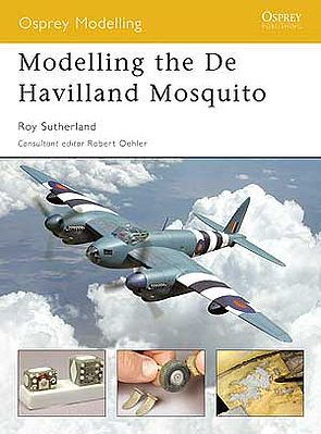 Osprey-Publishing Modelling the DeHavilland Mosquito Modelling Manual #mod7