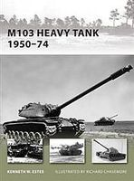 Osprey-Publishing M103 Heavy Tank 1950-74 Military History Book #nvg197