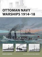 Osprey-Publishing Ottoman Navy Warships 1914-18 Military History Book #nvg227