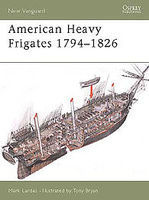 Osprey-Publishing American Heavy Frigates 1794-1826 Military History Book #nvg79